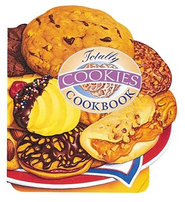 The Totally Cookies Cookbook By Siegel, Helene/ Gillingham, Karen/ Vibbert, Carolyn (ILT)